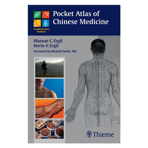 Pocket Atlas Of Chinese Medicine Marnae C Ergil Kevin V Ergi